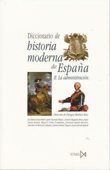 DICCIONARIO DE HISTORIA MODERNA DE ESPAÑA. II. LA ADMINISTRACION