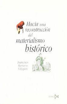 HACIA UNA RECONSTRUCCION DEL MATERIALISMO HISTORICO