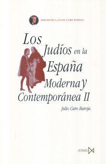 JUDIOS EN LA ESPAÑA MODERNA Y CONTEMPORANEA, LOS / VOL. II