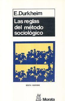 REGLAS DEL METODO SOCIOLOGICO, LAS / 6 ED.