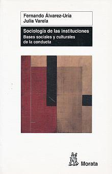 SOCIOLOGIA DE LAS INSTITUCIONES. BASES SOCIALES Y CULTURALES DE LA CONDUCTA
