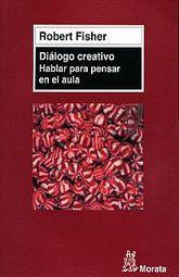 DIALOGO CREATIVO. HABLAR PARA PENSAR EN EL AULA