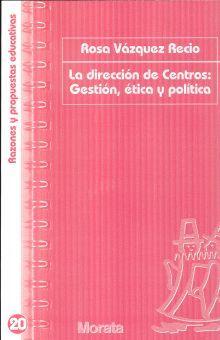 DIRECCION DE CENTROS, LA. GESTION ETICA Y POLITICA