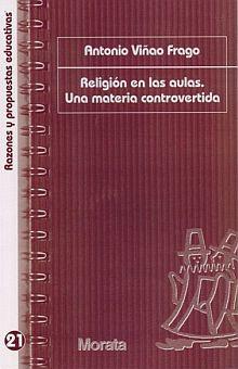 RELIGION EN LAS AULAS. UNA MATERIA CONTROVERTIDA