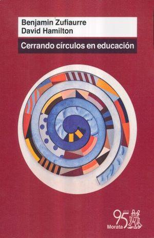 CERRANDO CIRCULOS EN EDUCACION. PASADO Y FUTURO DE LA ESCOLARIZACION