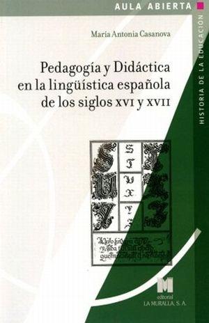 PEDAGOGIA Y DIDACTICA EN LA LINGUISTICA ESPAÑOLA DE LOS SIGLOS XVI Y XVII