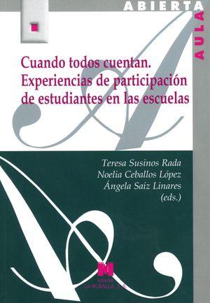 CUANDO TODOS CUENTAN. EXPERIENCIAS DE PARTICIPACION DE ESTUDIOS EN LAS ESCUELAS