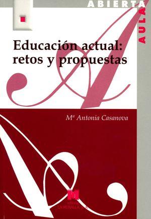EDUCACION ACTUAL. RETOS Y PROPUESTAS