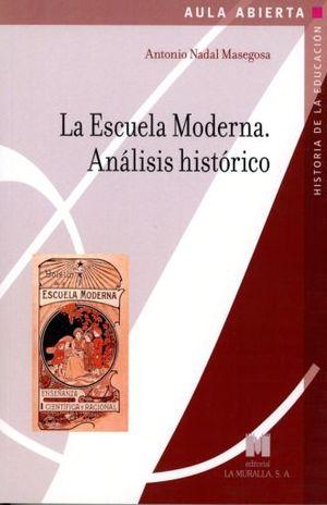 ESCUELA MODERNA, LA. ANALISIS HISTORICO