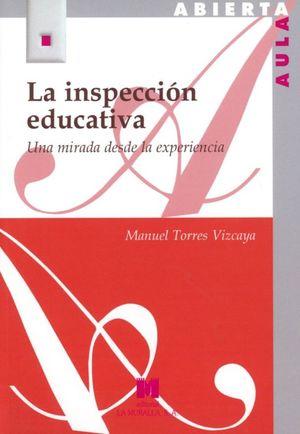 INSPECCION EDUCATIVA, LA. UNA MIRADA DESDE LA EXPERIENCIA