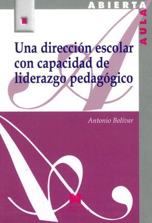 UNA DIRECCION ESCOLAR CON CAPACIDAD DE LIDERAZGO PEDAGOGICO