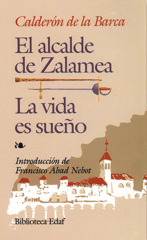ALCALDE DE ZALAMEA, EL / LA VIDA ES SUEÑO
