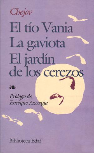 TIO VANIA / LA GAVIOTA / EL JARDIN DE LOS CEREZOS