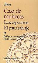 CASA DE MUÑECAS / LOS ESPECTROS / EL PATO SALVAJE