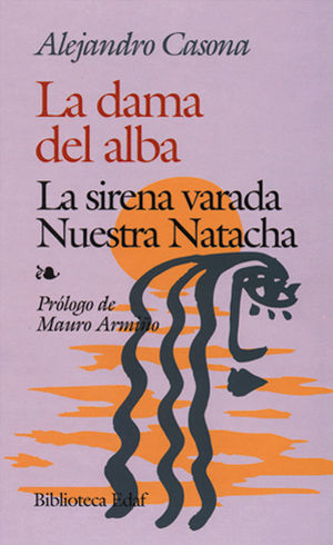 DAMA DEL ALBA, LA / LA SIRENA VARADA / NUESTRA NATACHA