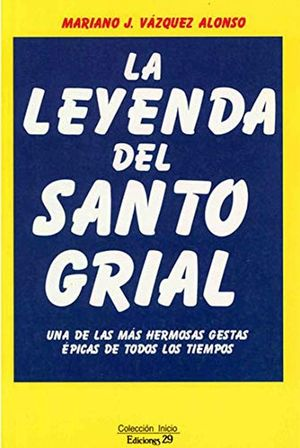 LEYENDA DEL SANTO GRIAL, LA
