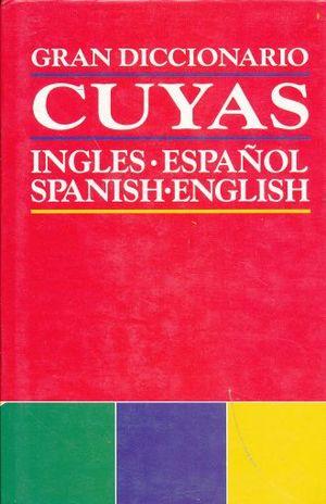 GRAN DICCIONARIO CUYAS INGLES ESPAÑOL / PD.