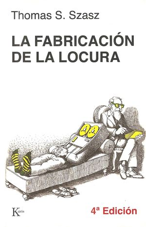 FABRICACION DE LA LOCURA, LA