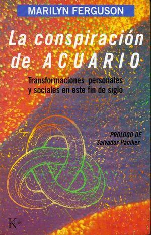 CONSPIRACION DE ACUARIO, LA. TRANSFORMACIONES PERSONALES Y SOCIALES EN ESTE FIN DE SIGLO