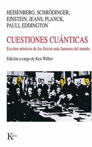 CUESTIONES CUANTICAS. ESCRITOS MISTICOS DE LOS FISICOS MAS FAMOSOS DEL MUNDO / 11 ED.