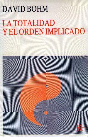 TOTALIDAD Y EL ORDEN IMPLICADO, LA