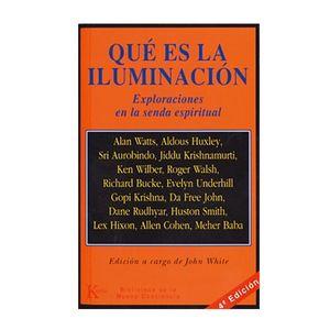 QUE ES LA ILUMINACION. EXPLORACIONES EN LA SENDA ESPIRITUAL / 4 ED.