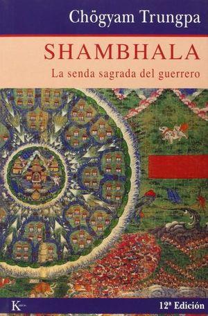 SHAMBHALA LA SENDA SAGRADA DEL GUERRERO
