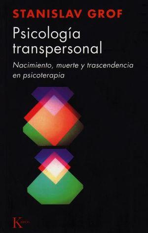 PSICOLOGIA TRANSPERSONAL NACIMIENTO MUERTE Y TRASCENDENCIA EN PSICOTERAPIA