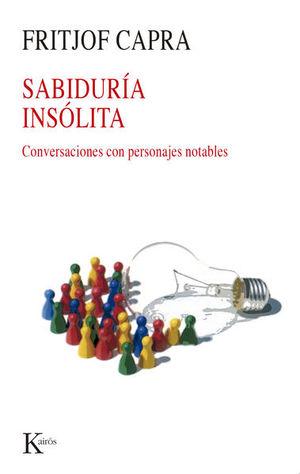 SABIDURIA INSOLITA (CONVERSACIONES CON PERSONAJES NOTABLES)