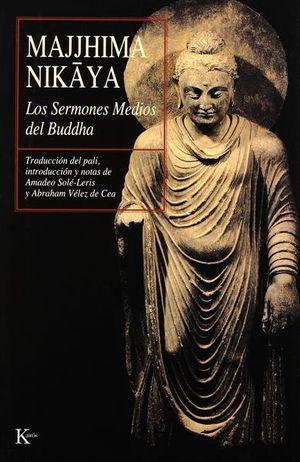 MAJJHIMA NIKAYA SERMONES MEDIOS DEL BUDDHA, LOS