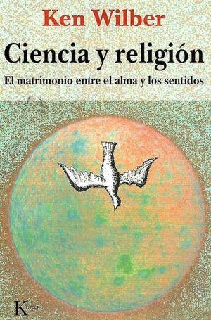 CIENCIA Y RELIGION. EL MATRIMONIO ENTRE EL ALMA Y LOS SENTIDOS