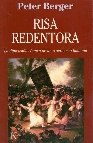 RISA REDENTORA. LA DIMENSION COMICA DE LA EXPERIENCIA HUMANA