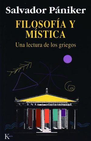 FILOSOFIA Y MISTICA. UNA LECTURA DE LOS GRIEGOS