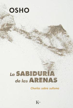 SABIDURIA DE LAS ARENAS, LA. CHARLAS SOBRE SUFISMO / 4 ED.
