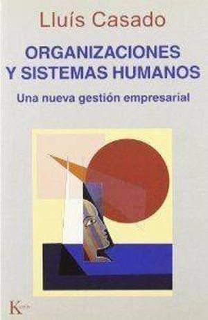 ORGANIZACIONES Y SISTEMAS HUMANOS. UNA NUEVA GESTION EMPRESARIAL