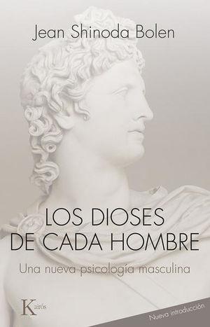 DIOSES DE CADA HOMBRE, LOS. UNA NUEVA PSICOLOGIA MASCULINA / 4 ED.