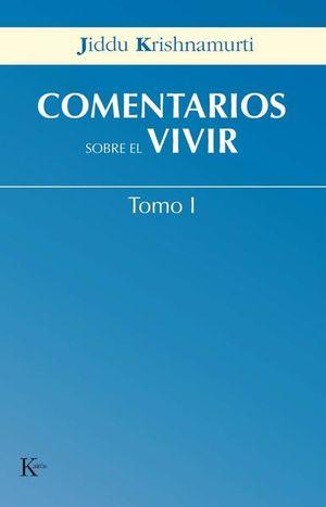 COMENTARIOS SOBRE EL VIVIR / TOMO I