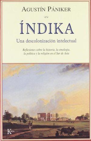 INDIKA. UNA DESCOLONIZACION INTELECTUAL