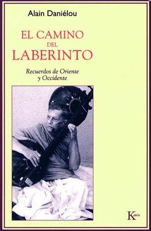 CAMINO DEL LABERINTO, EL. RECUERDOS DE ORIENTE Y OCCIDENTE