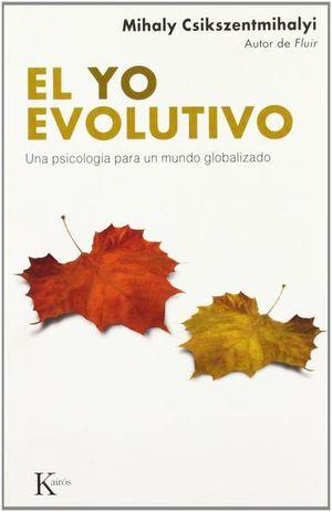 YO EVOLUTIVO, EL. UNA PSICOLOGIA PARA UN MUNDO GLOBALIZADO