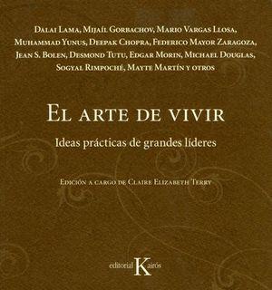 ARTE DE VIVIR, EL. IDEAS PRACTICAS DE GRANDES LIDERES