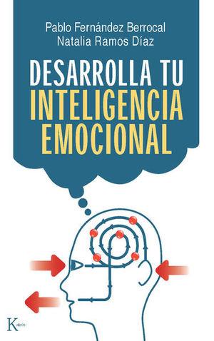 DESARROLLA TU INTELIGENCIA EMOCIONAL / 4 ED.