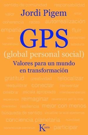GPS GLOBAL PERSONAL SOCIAL. VALORES PARA UN MUNDO EN TRANSFORMACION