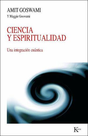 CIENCIA Y ESPIRITUALIDAD. UNA INTEGRACION CUANTICA