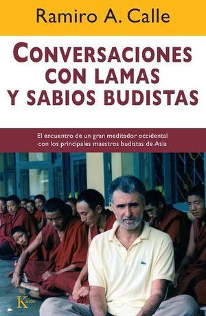 CONVERSACIONES CON LAMAS Y SABIOS BUDISTAS. EL ENCUENTRO DE UN GRAN MEDITADOR OCCIDENTAL CON LOS PRINCIPALES MAESTROS BUDISTAS DE ASIA