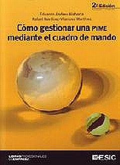 COMO GESTIONAR UNA PYME MEDIANTE EL CUADRO DE MANDO / 2 ED.