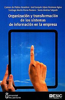 ORGANIZACION Y TRANSFORMACION DE LOS SISTEMAS DE INFORMACION EN LA EMPRESA