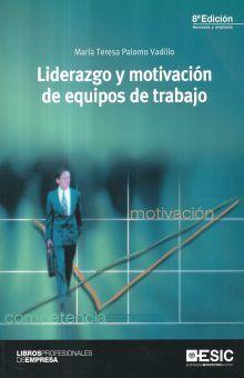 LIDERAZGO Y MOTIVACION DE EQUIPOS DE TRABAJO / 8 ED.