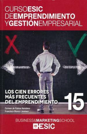 CIEN ERRORES MAS FRECUENTES DEL EMPRENDIMIENTO, LOS. CURSO ESIC DE EMPRENDIMIENTO Y GESTION EMPRESARIAL