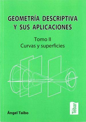 GEOMETRIA DESCRIPTIVA Y SUS APLICACIONES / TOMO II. CURVAS Y SUPERFICIES